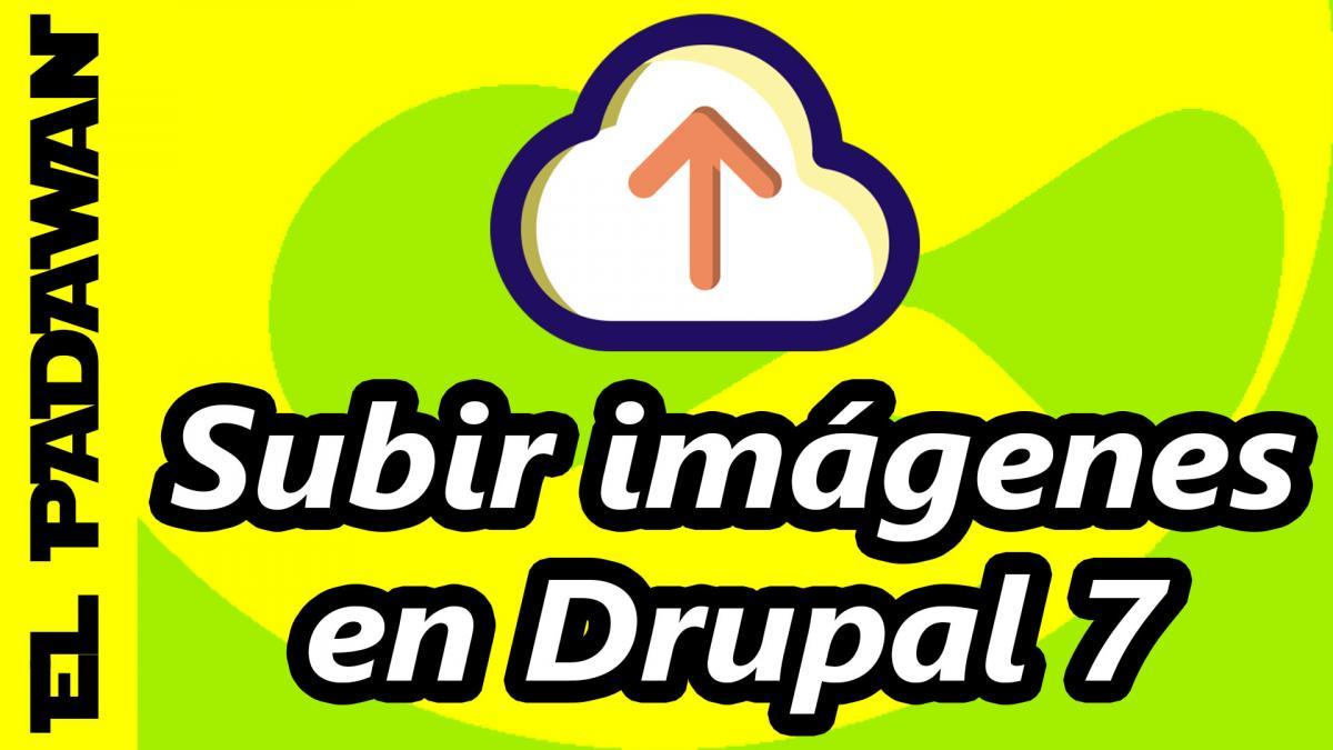 Como subir imagenes a Drupal 7