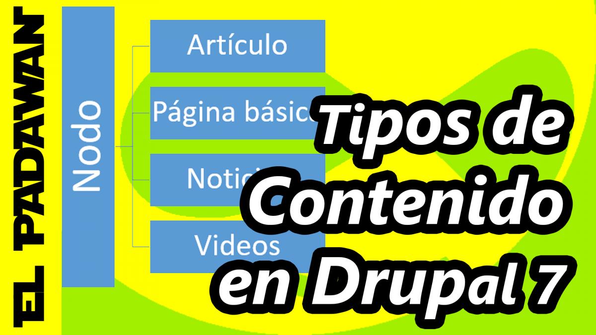 Tipos de contenido Drupal 7